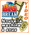 machine à sous Big Break