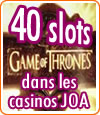 Casinos JOA s'équipent de 40 slots Game of Thrones