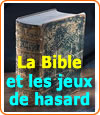 Les jeux d'argent de hasard et les textes de la Bible : interdiction ou pas ?