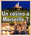 Un casino à Marseille ?