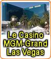 Le Casino MGM Grand Hôtel de Las Vegas.