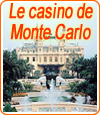 Histoire du Casino Monte-Carlo de Monaco.