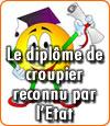 Le diplôme de croupier est dorénavant reconnu par l'Etat en France.