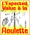 La roulette et l'Expected Value (EV), des probabilités à savoir.
