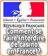 Comment se faire interdire de casino en France ?