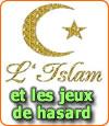 L'Islam et les jeux de hasard.