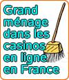 Nettoyage en France par l'Arjel des jeux de casinos en ligne.