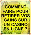 Comment retirer les gains si vous avez gagné sur un casino en ligne ?