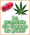 Au coeur d'un scandale : le dopage au poker, la norme ?