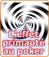 L'effet de primauté appliqué au poker par John Wray.