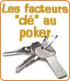 Les facteurs clés à prendre en considération avant d'entrer dans un coup au poker.