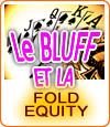 Poker : jauger la fold equity de vos adversaires.
