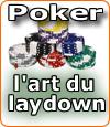 Qu'est-ce que le laydown au poker ?