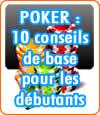 10 conseils de base au poker pour les joueurs débutants.