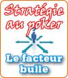L'impact stratégique du facteur bulle en Sit & Go.
