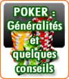 Jouer au poker, conseils et généralités sur ce jeu à la mode.