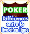 Poker en ligne et en live, voici quelques différences fondamentales.
