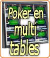 Jouer au poker en ligne sur plusieurs tables en même temps.
