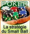 Poker, stratégie de la technique du Small Ball.