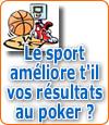 Le sport permettrait-il d'améliorer vos résultats au poker ?