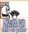 L'étude d'Erik Schlicht sur les tells au poker.