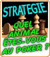 Quel animal êtes-vous au poker ? Quel type de joueur ?