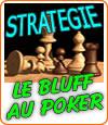 Cibler au poker son adversaire et le pousser à bluffer.