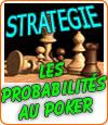 Les différentes probabilités des mains au poker.