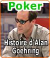 Alan Goehring : un joueur de poker « hobbyist » avec plus de $5 millions de gains.