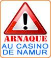 Escroquerie et arnaque depuis 20 ans au Casino de Namur.