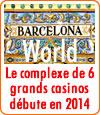 Le complexe des 6 casinos de Barcelone (Barcelona World - BCN) débute ?