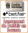 Bourse de Londres : enfin une IPO pour Betfair ?
