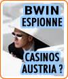 Bwin et Casinos Austria s'espionnent mutuellement ?