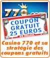 Casino 770 et sa stratégie des bonus sans dépôt.