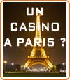 Un casino à Paris, rumeurs ou réalité ?