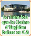 Le Casino d'Enghien-les-Bains chute en chiffre d'affaires.