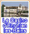 Le Casino luxueux d'Enghien-les-Bains du Groupe Lucien Barrière.