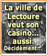 Le Maire de Lectoure veut son casino.
