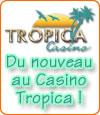 Casino Tropica : un nouveau site, de nouveaux jeux et bonus.