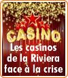 Les casinos de la French Riviera subissent la crise économique.