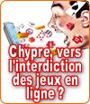Chypre tente l'interdiction des jeux d'argent en ligne.