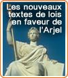 Les nouveaux textes de lois sur les jeux en faveur de l'Arjel.