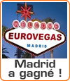 EuroVegas pour Madrid, mais Barcelona World arrive !