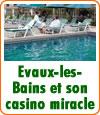 Evaux-les-Bains au beau fixe grâce au casino.