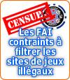 Les sites de jeux illégaux bloqués par les fournisseurs d'accès à internet.