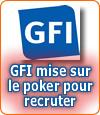 Le poker pour décrocher un job chez GFI ?