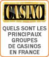 Quels sont les principaux groupes de casinos en France ?