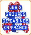 Les trois principaux casinotiers implantés en France.