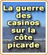 Les côtes de la Picardie : quatre casinos dans un espace de 50 kms.