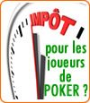Impôts : les joueurs de poker bientôt taxés ?